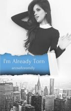 I'm Already Torn (Camren) by aroseforemily