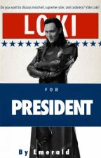 Loki For President (Camp NaNoWriMo '16) by Lady-Emerald