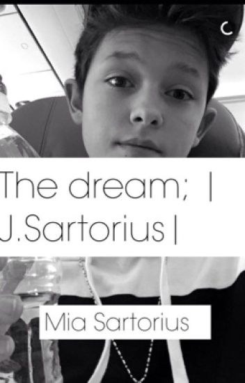 the dream ; |J.Sartorius| (terminé)