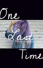 One Last Time by lostgrungegirl