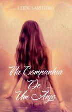 Na Companhia de um Anjo (Em revisão) by LeideSardeiro
