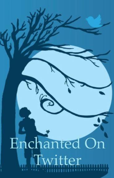 Enchanted on Twitter [Malum]
