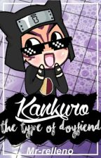 Kankuro's the type of boyfriend by Mr-relleno
