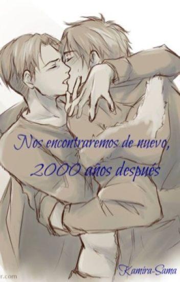 Nos Encontraremos de Nuevo, 2000 Años Después  {Ereri/Riren}