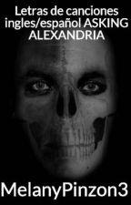 Letras de canciones ingles/español ASKING ALEXANDRIA by MelanyPinzon3