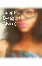 Adopted By(agust Alsina) by kekelovesdrama