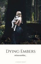Dying Embers by littlemissmischief0