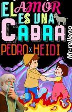 El amor es una cabra [Pedro x Heidi] by Mr-relleno