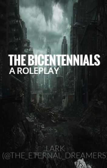 The Bicentennials (An RP)