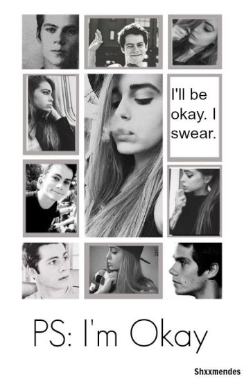 """PS: I'm Okay "" (Novela de Dylan O'Brien.)"