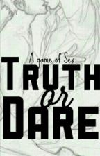 A Game Of Sex Truth Or Dare by XennaBxtch