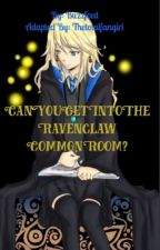 are you clever enough to get into the ravenclaw common room // riddles by thetotalfangirl