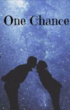 One Chance [ON HOLD] by ellakbrody
