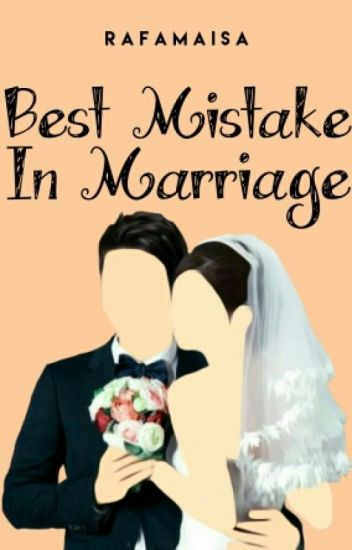 Best Mistake In Marriage