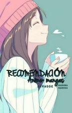 Recomendacion Animes~Mangas by Javadde