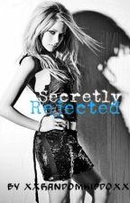 secretly rejected. by xxRandomKiddoxx