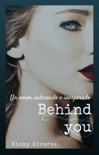 Behind you by NickyAlvarez