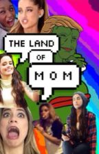 the land of mom by maddiaf