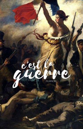 C'EST LA GUERRE | LES MISÉRABLES by filmnoir_