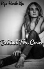 Behind The Cover by XxDrowningMyDemonsxX