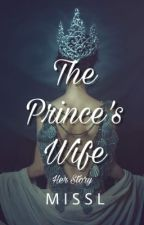 The Prince Wife : Her Story by MissLStories