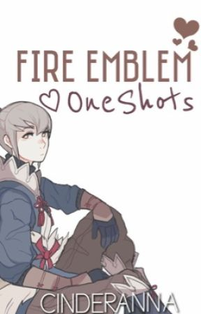 Fire Emblem Fates || one-shots by Cinderanna