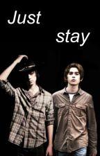 Just stay; carl & ron by taraisgod