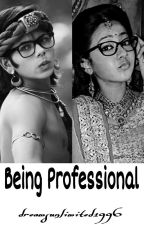 Being Professional (Completed) by dreamsunlimited1996