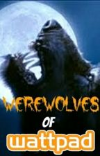 Werewolves of Wattpad by storymaker1235