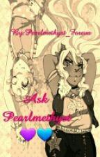 ASK PEARLMETHYST!! by Pearlmethyst_Foreva