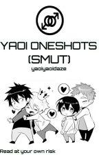 Yaoi Oneshots (SMUT) by AnimeOtaku1403