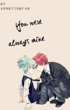 You were always mine [Nagisa x Karma] {ON HOLD} by khristiene