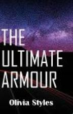 THE ULTIMATE ARMOUR by olivia_2107