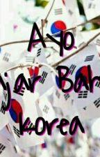 Ayo Belajar Bahasa Korea!!  by Rarelfcy_zz