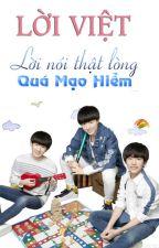 Lời Việt Bài Hát : LỜI THẬT LÒNG QUÁ MẠO HIỂM - TFBOYS by KhaiNguyen152