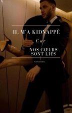 Il m'a kidnappé car nos cœurs sont liés by Nafiissah