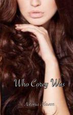Who Corey Was by AstoriaMason