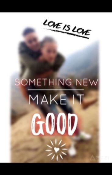 Something New Make it good