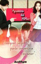 *Apuesta De Amor* by AndiRg10