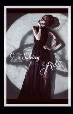 Solving You Riddle (Tom Riddle Love Story) by IsmatFk