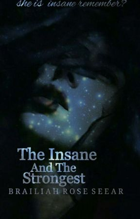 The Insane & The Strongest (Slow Updates)  by brailiah_Rose