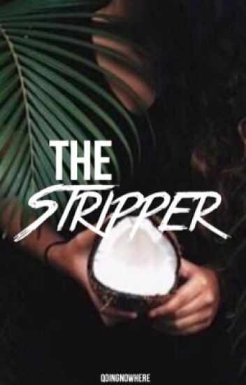 The Stripper ➵ Lauren/You