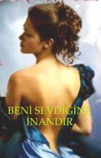 BENİ SEVDİĞİNE İNANDIR by karreb