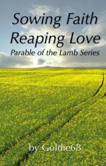 Sowing Faith, Reaping Love