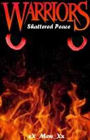 Warriors: Shattered Peace by xX_Mew_Xx