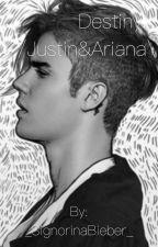 Destiny.../Justin&Ariana\ by _SignorinaBieber_