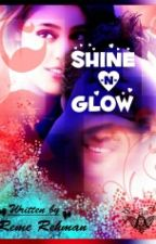 ❤Shine And Glow❤ #Wattys2016 by Anmeangel