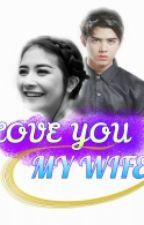 LOVE YOU MY WIFE by maulidasalsabilla_18
