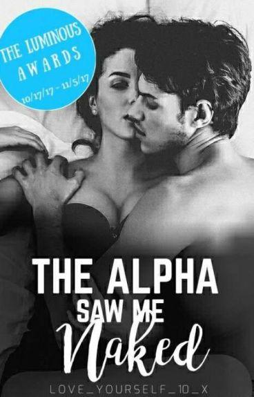 The Alpha Saw Me Naked