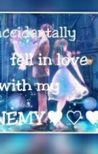 Accidentally Fell Inlove W/ My Enemy by RACDFC